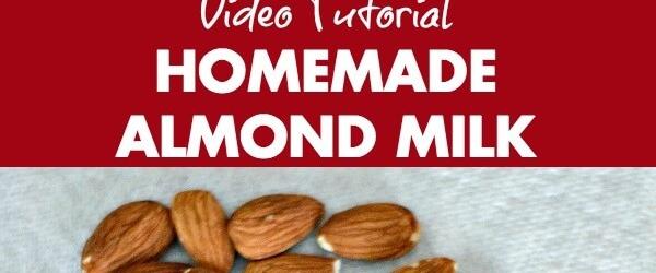 Homemade Almond Milk {Video Tutorial}