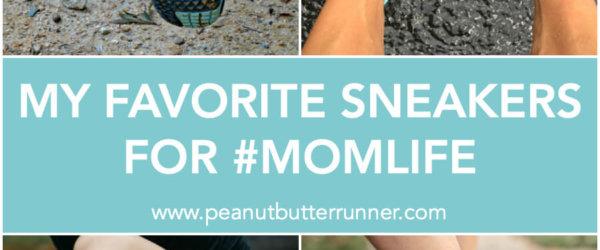 My Favorite Sneakers for #MOMLIFE